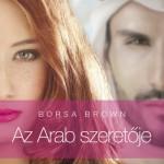 Borsa Brown : Az Arab szeretője
