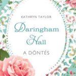 Kathryn Taylor: A döntés - Daringham Hall 2.