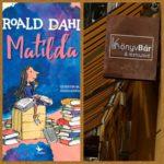 Amikor Roald Dahl Matildája betért a Könyvbár és étterembe :)